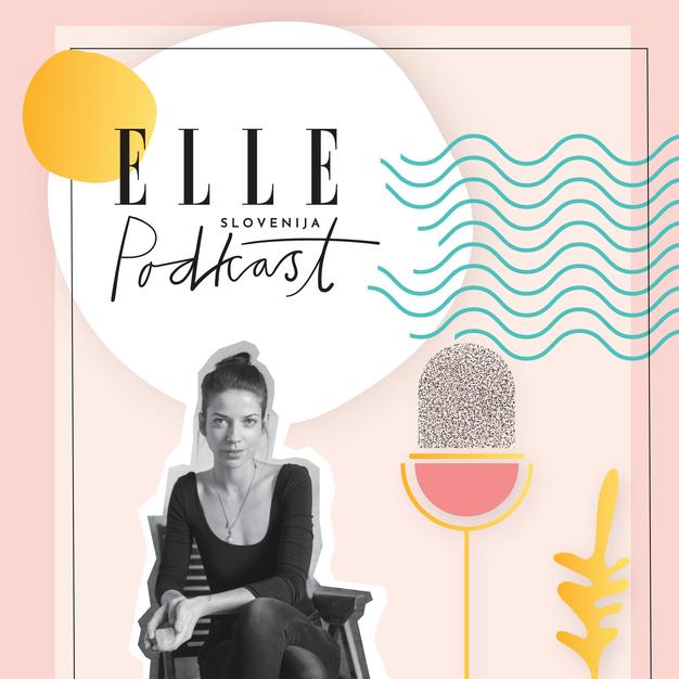 ELLE podkast | Martina Borščak o naravni kozmetiki, ki je tudi učinkovita - Foto: Katarina Veselič