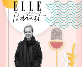 ELLE podkast | Tina Logar Bauchmüller: »Pri trajnosti je veliko greenwashinga, kjer gre za zavajanje potrošnikov.«