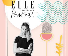 ELLE podkast | Katja Kozlevčar: »Pisanje je zame terapevtsko.«