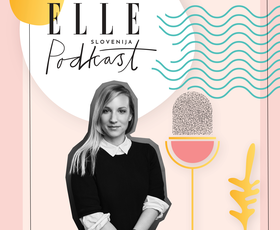 ELLE podkast | Anja Kralj (art direktorica revije ELLE): »Ne skrbi me več, da idej ne bi bilo.«