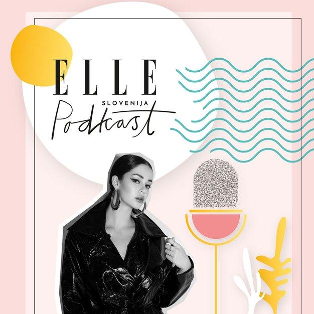 ELLE podkast | Gaja Prestor: »Vse odločitve v življenju prinesejo nekaj dobrega in nekaj slabega.« - Foto: Samantha Kandinsky