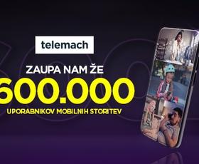 Telemach slavi novo prelomnico - 600.000 uporabnikov
